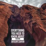 Everything You Need To Know About Visiting Antelope Canyon