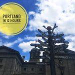 Portland in 12 hours